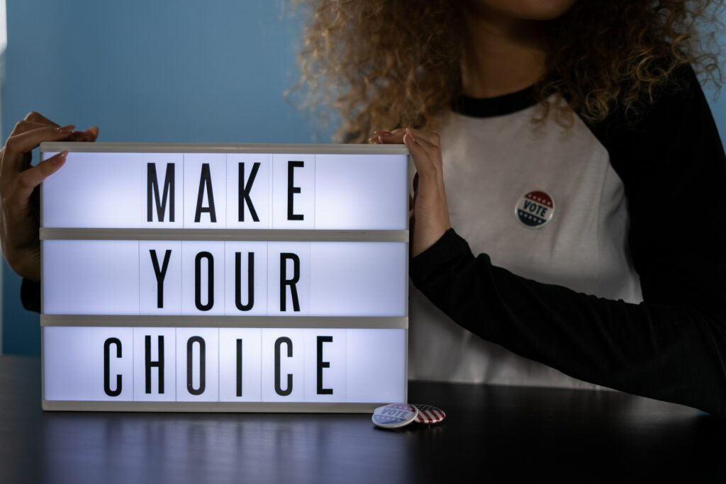 make your choice sign